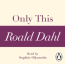 Only This (A Roald Dahl Short Story) - eAudiobook