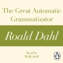 The Great Automatic Grammatizator (A Roald Dahl Short Story) - eAudiobook
