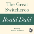 The Great Switcheroo (A Roald Dahl Short Story) - eAudiobook