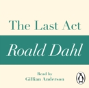 The Last Act (A Roald Dahl Short Story) - eAudiobook