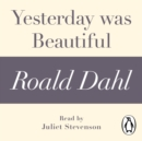 Yesterday was Beautiful (A Roald Dahl Short Story) - eAudiobook