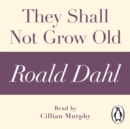 They Shall Not Grow Old (A Roald Dahl Short Story) - eAudiobook