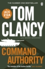 Command Authority : INSPIRATION FOR THE THRILLING AMAZON PRIME SERIES JACK RYAN - Book