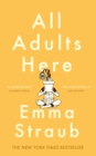 All Adults Here : A funny, uplifting and big-hearted novel about family - an instant New York Times bestseller - Book