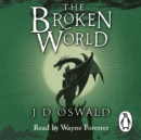 The Broken World : The Ballad of Sir Benfro Book Four - eAudiobook