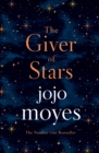 The Giver of Stars : Fall in love with the enchanting Sunday Times bestseller from the author of Me Before You - Book