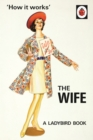 How it Works: The Wife - Book