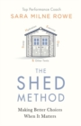 The SHED Method : How to make better decisions to improve your life. A groundbreaking step-by-step guide. - Book