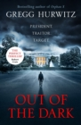 Out of the Dark : President. Traitor. Target. - Book