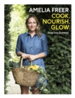 Cook, Nourish, Glow: Step into Summer - eBook