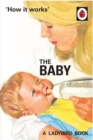 How it Works: The Baby (Ladybird for Grown-Ups) - Book