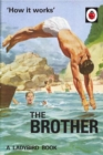 How it Works: The Brother (Ladybird for Grown-Ups) - Book