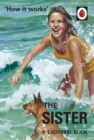 How it Works: The Sister (Ladybird for Grown-Ups) - Book