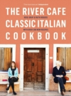 The River Cafe Classic Italian Cookbook - Book
