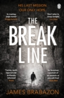 The Break Line : 'A riveting page-turner' Gregg Hurwitz, author of Orphan X - Book