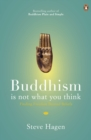 Buddhism is Not What You Think : Finding Freedom Beyond Beliefs - Book