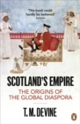 Scotland's Empire : The Origins of the Global Diaspora - Book