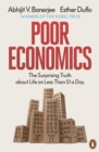 Poor Economics : The Surprising Truth about Life on Less Than $1 a Day - Book