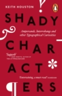 Shady Characters : Ampersands, Interrobangs and other Typographical Curiosities - Book
