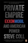 Private Empire : ExxonMobil and American Power - Book