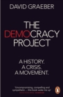 The Democracy Project : A History, a Crisis, a Movement - Book