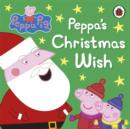 Peppa Pig: Peppa's Christmas Wish - Book