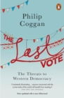 The Last Vote : The Threats to Western Democracy - Book