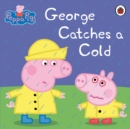 Peppa Pig: George Catches a Cold - Book