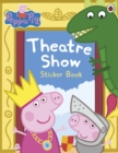 Peppa Pig: Theatre Show Sticker Book - Book