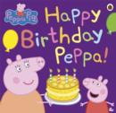 Peppa Pig: Happy Birthday Peppa! - Book
