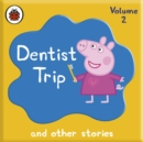 Peppa Pig: Dentist Trip and Other Audio Stories - eAudiobook