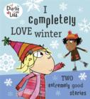 Charlie and Lola: I Completely Love Winter - Book