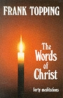 Words of Christ : Forty Meditations - Book
