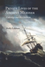Private Lives of the Ancient Mariner : Coleridge and his Children - eBook