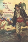 How did Long John Silver Lose his Leg? : And Twenty-Six Other Mysteries of Children's Literature - eBook