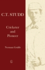 C.T. Studd : Cricketer and Pioneer - eBook