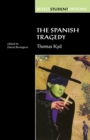 The Spanish Tragedy (Revels Student Edition) : Thomas Kyd - Book