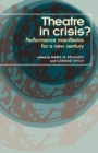 Theatre in Crisis? : Performance Manifestoes for a New Century - Book