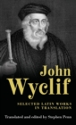 John Wyclif : Selected Latin Works in Translation - Book