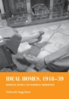 Ideal Homes, 1918-39 : Domestic Design and Suburban Modernism - Book