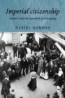 Imperial Citizenship : Empire and the Question of Belonging - Book