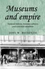 Museums and Empire : Natural History, Human Cultures and Colonial Identities - Book