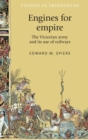 Engines for Empire : The Victorian Army and its Use of Railways - Book