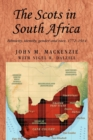 The Scots in South Africa : Ethnicity, Identity, Gender and Race, 1772-1914 - Book