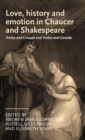 Love, History and Emotion in Chaucer and Shakespeare : Troilus and Criseyde and Troilus and Cressida - Book