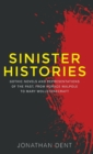 Sinister Histories : Gothic Novels and Representations of the Past, from Horace Walpole to Mary Wollstonecraft - Book
