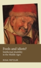 Fools and Idiots? : Intellectual Disability in the Middle Ages - Book