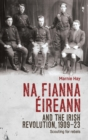 Na Fianna EIreann and the Irish Revolution, 1909-23 : Scouting for Rebels - Book