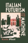 Italian Futurism and the Machine - Book