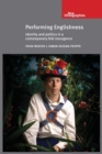 Performing Englishness : Identity and Politics in a Contemporary Folk Resurgence - Book
